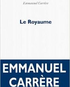 «LE ROYAUME» D'Emmanuel Carrère